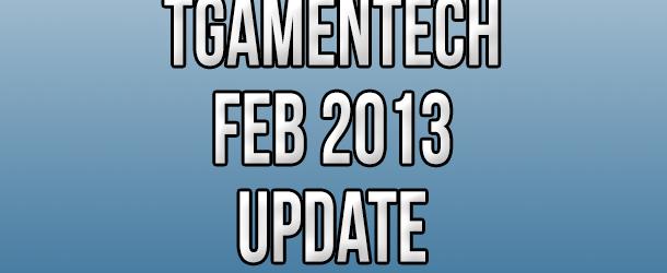 TGameNTech February 2013 Update