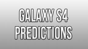 Galaxy S4 Predictions
