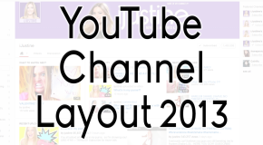 YouTube Channel Layout 2013