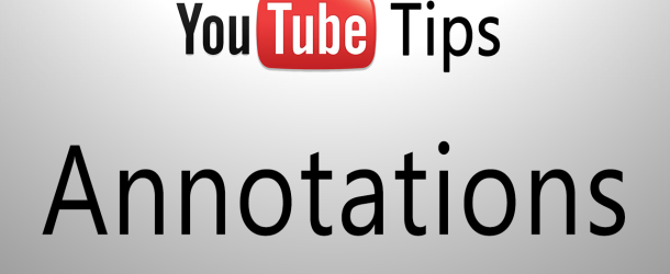 YouTube Tips – Annotations